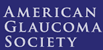 The American Glaucoma Society